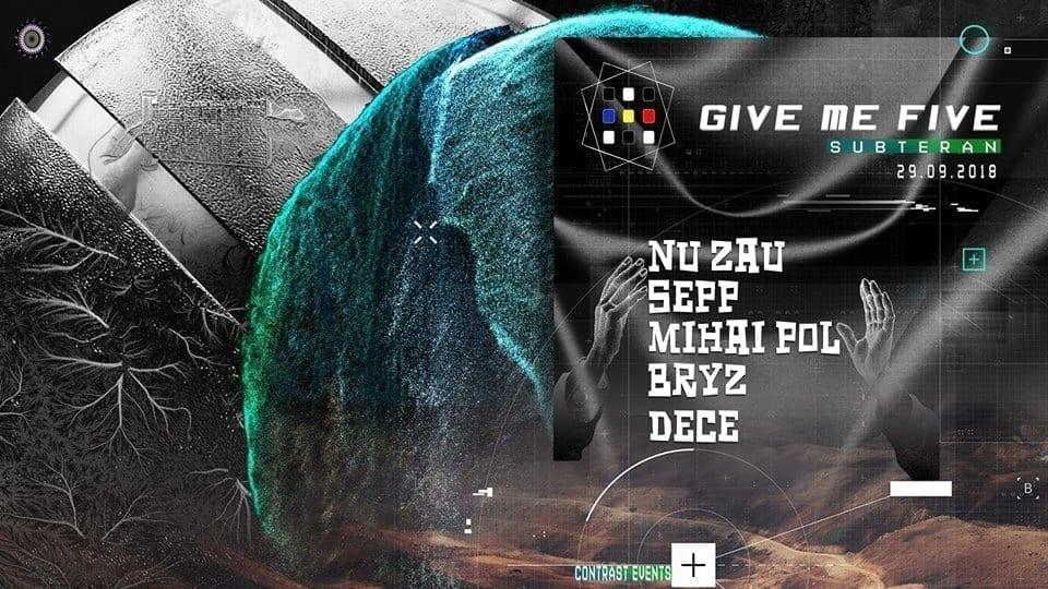 Give me five w. Nu Zau x Sepp x Mihai Pol x Bryz x Dece.