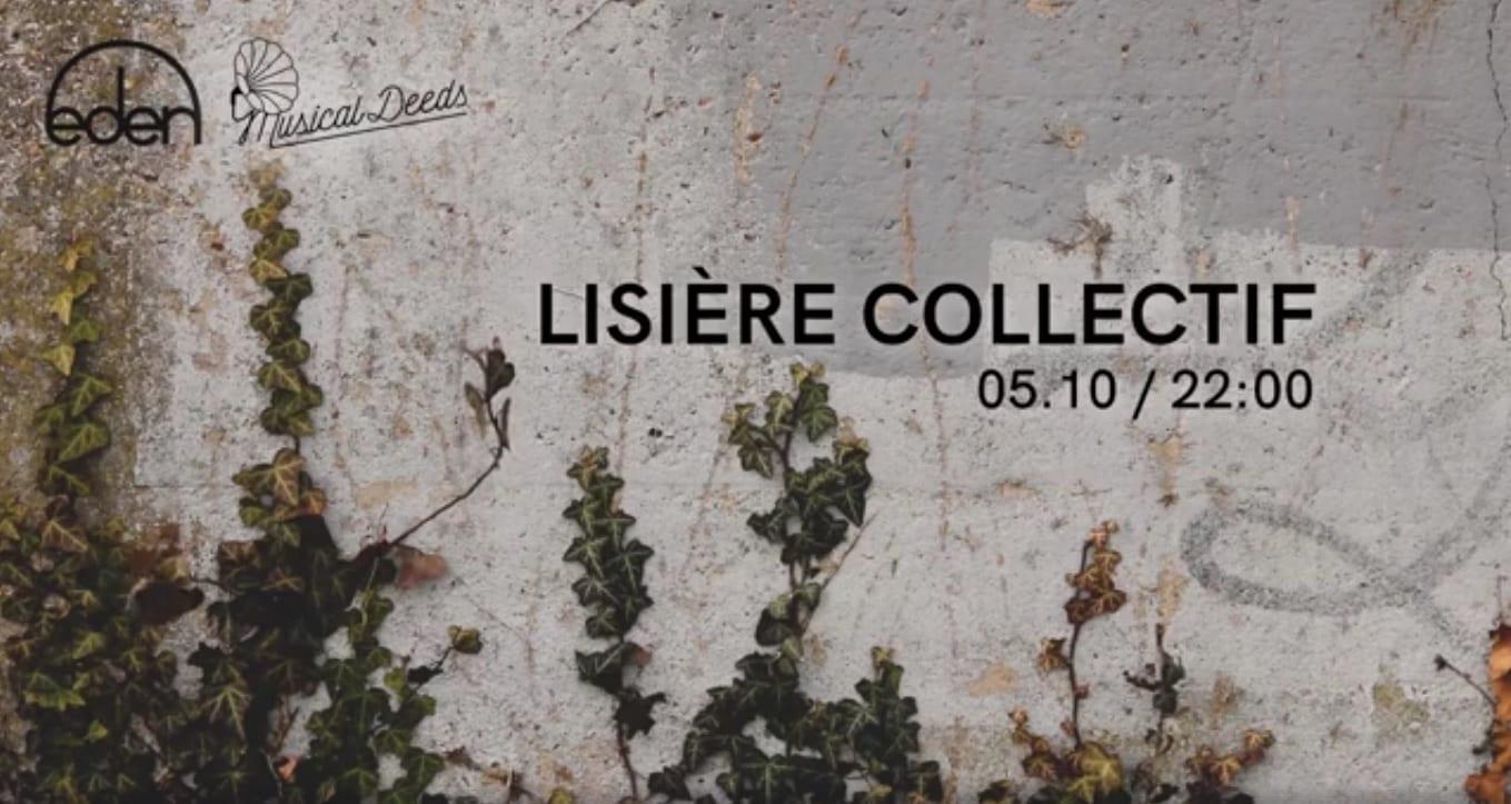 Musical Deeds x Eden: Lisière Collectif