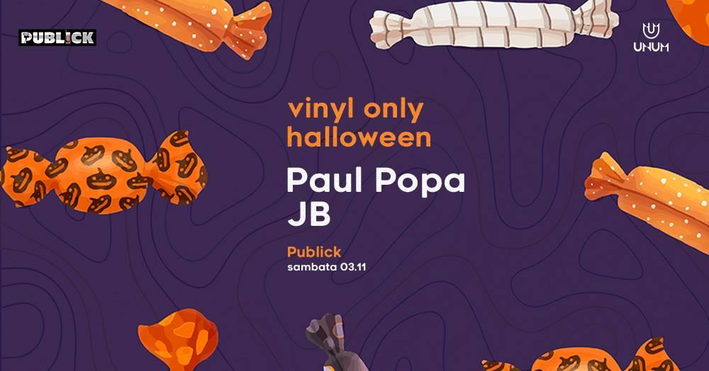 Vinyl only Halloween: Paul Popa & JB