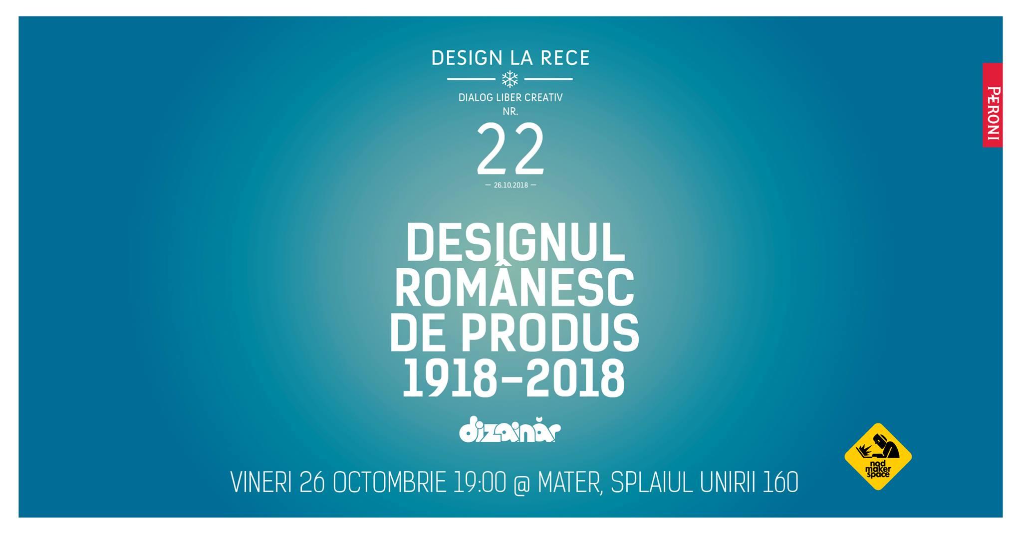 Design la Rece #22 | Design de produs 1918-2018