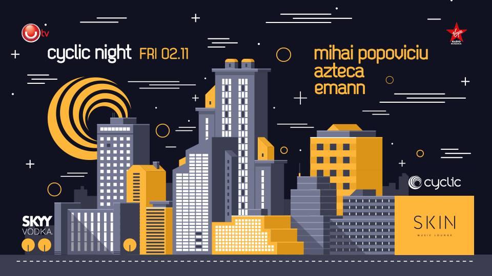Cyclic Night w. Mihai Popoviciu & Azteca at Skin Music Lounge