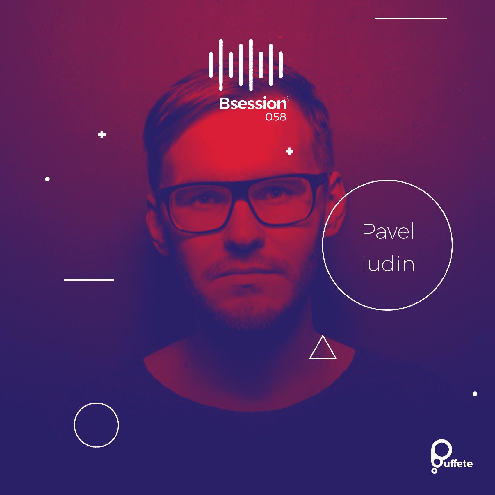 Bsession 058 - Pavel Iudin | Berg Audio