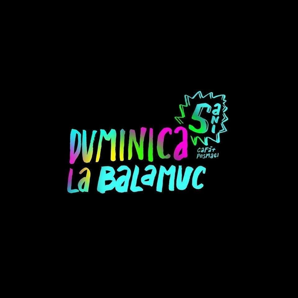 Duminica la Balamuc