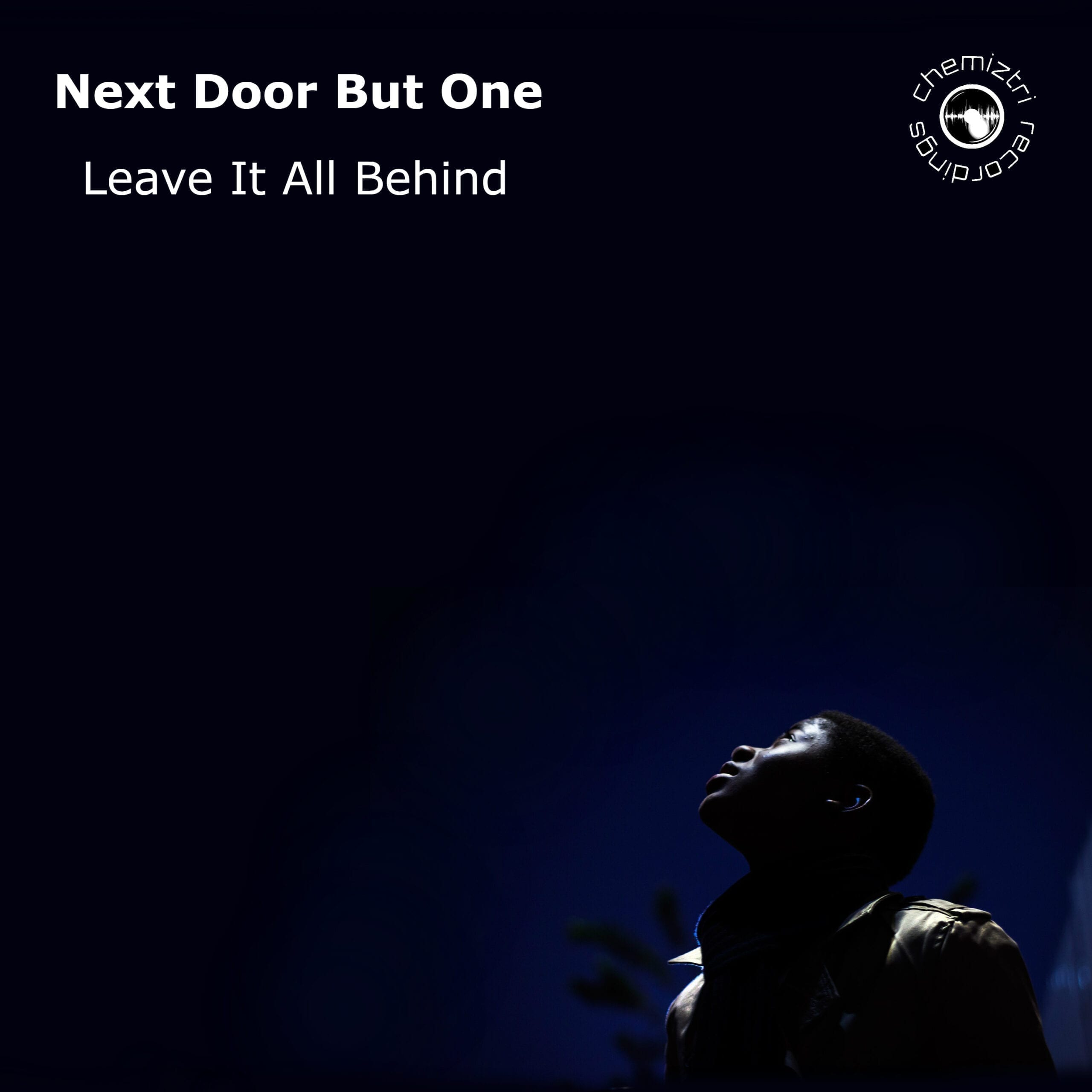 "Next Door But One presents a new single titled ""Leave It All Behind"""