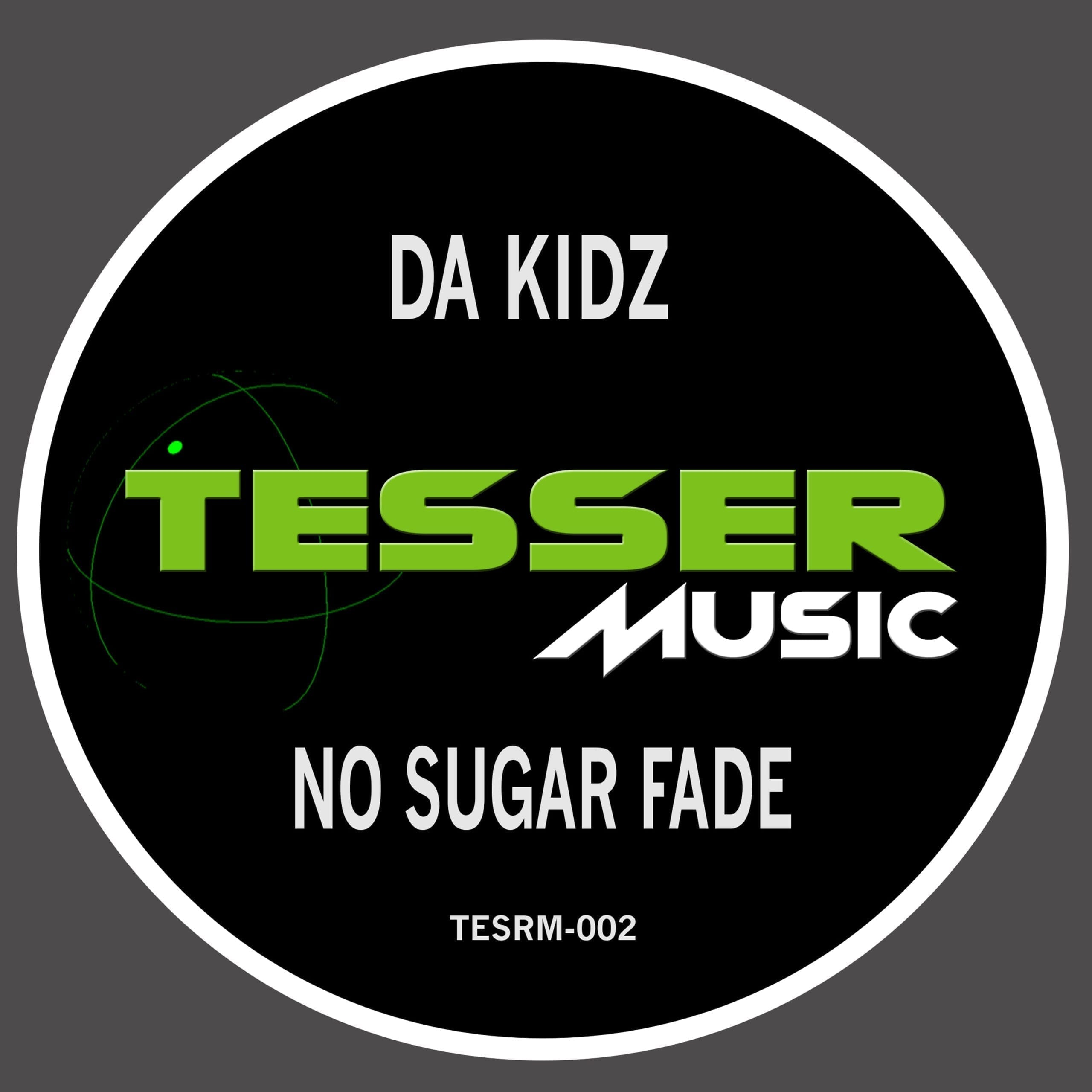 "DA KIDZ presents ""No Sugar Fade"" on Tesser Music"