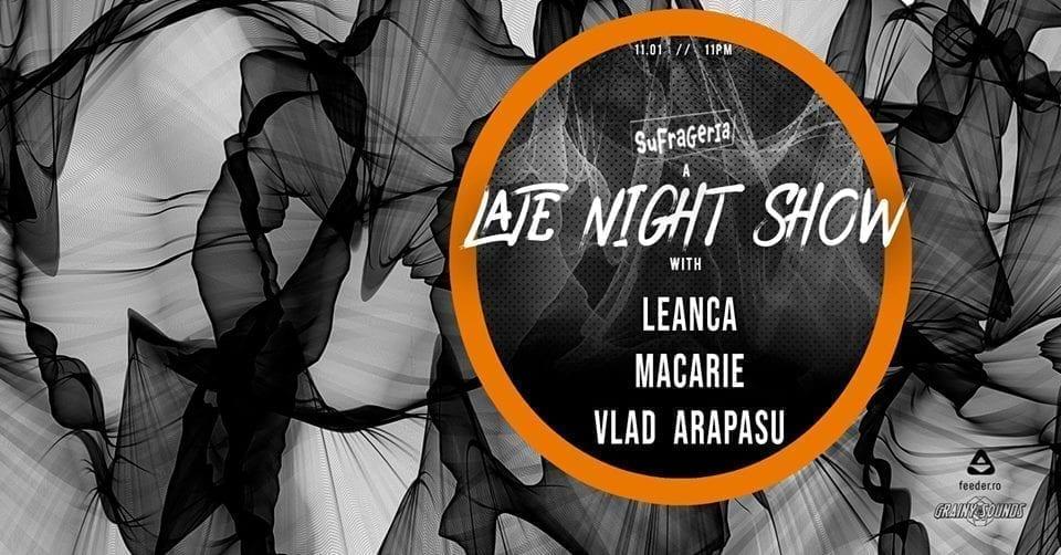 A Late Night Show w/ Vlad Arapasu, Macarie, Leanca