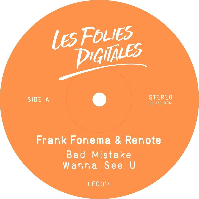 "Frank Fonema & Renote present ""Bad Mistake, Wanna See U"""