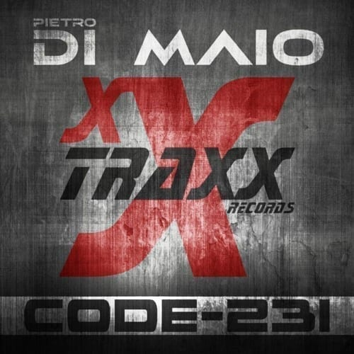 """Pietro di Maio is back on Xxtraxx Records with """"CODE-231"""""""