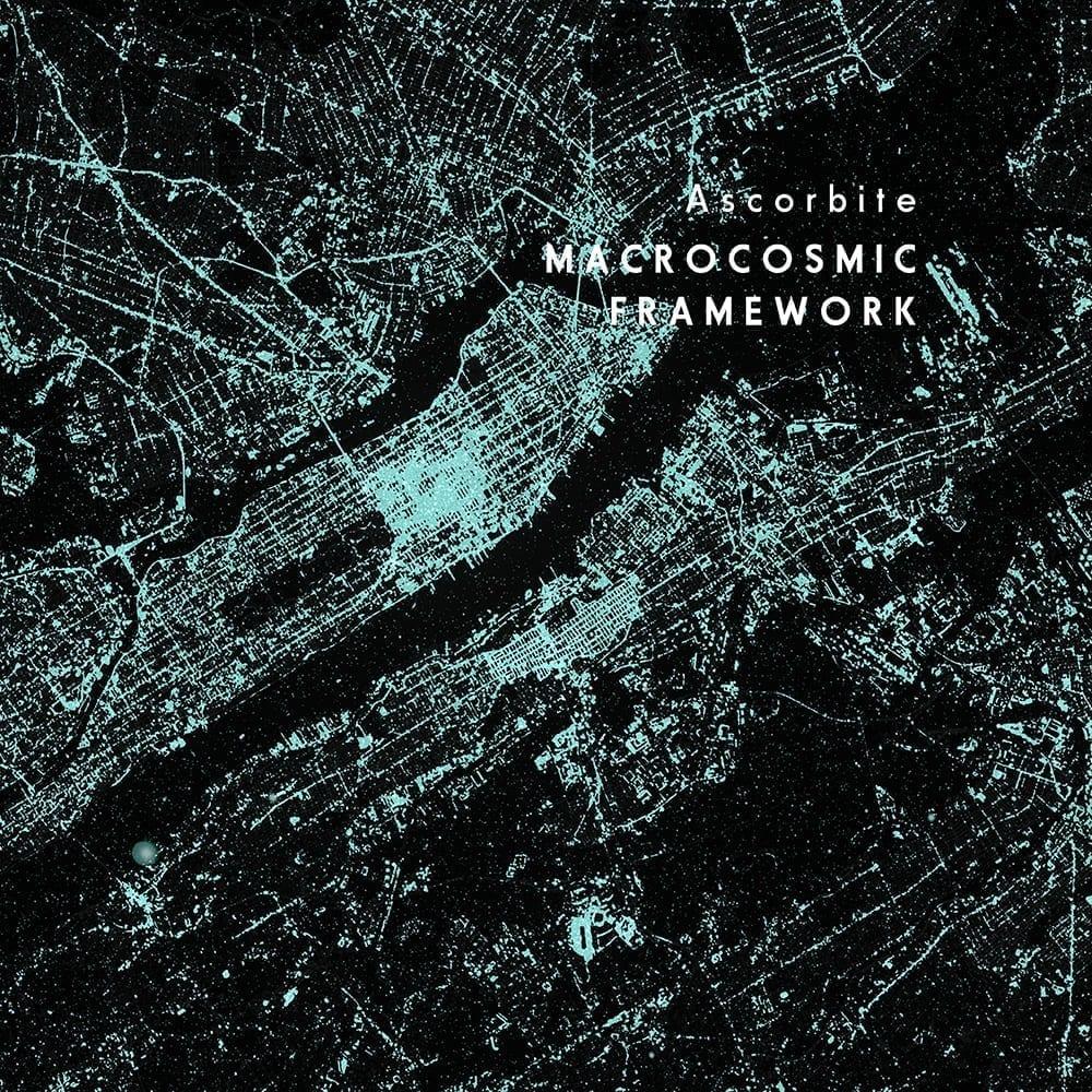 Ascorbite - Macrocosmic Framework (Corseque Records)