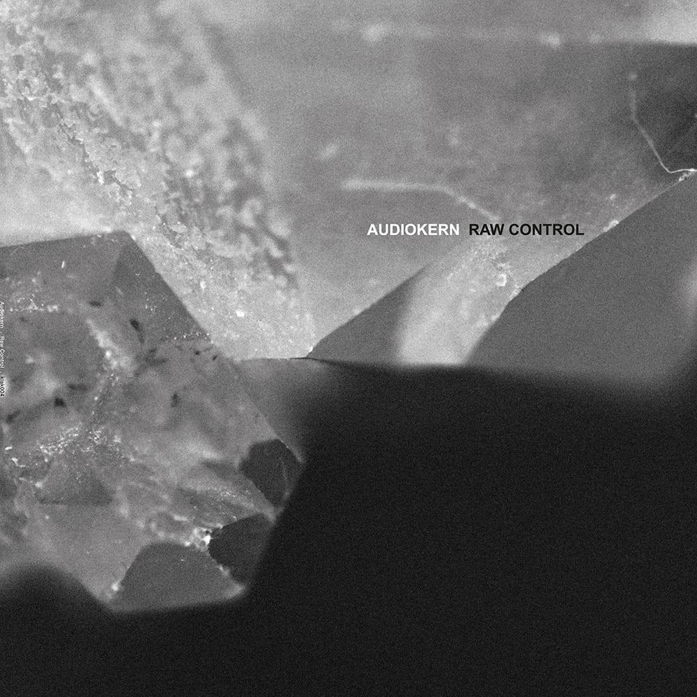 Audiokern - Raw Control EP (Klangkeller Records)