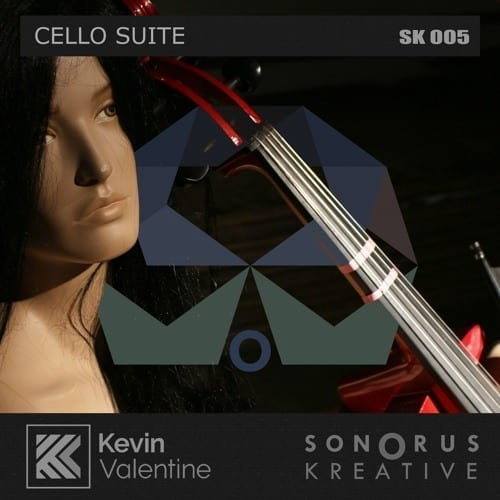 "Kevin Valentine presents ""Cello Suite"" on Sonorus Kreative"