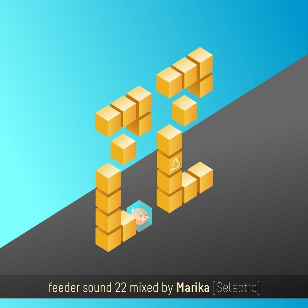 feeder sound 22 mixed by Marika [Selectro]