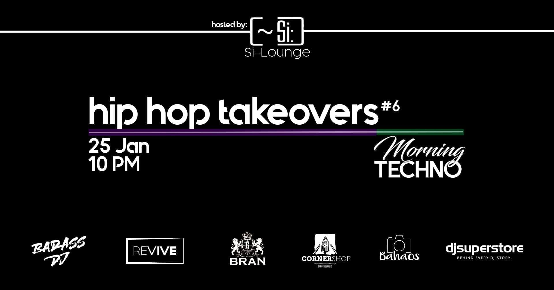 Hip-Hop Takeovers #6 at [~Si:]-Lounge