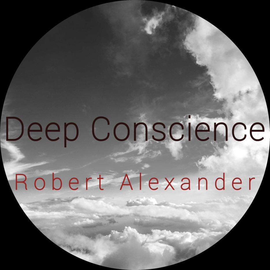 "The newborn label Melatonin Records debuts with ""Deep Conscience"" by Robert Alexander"