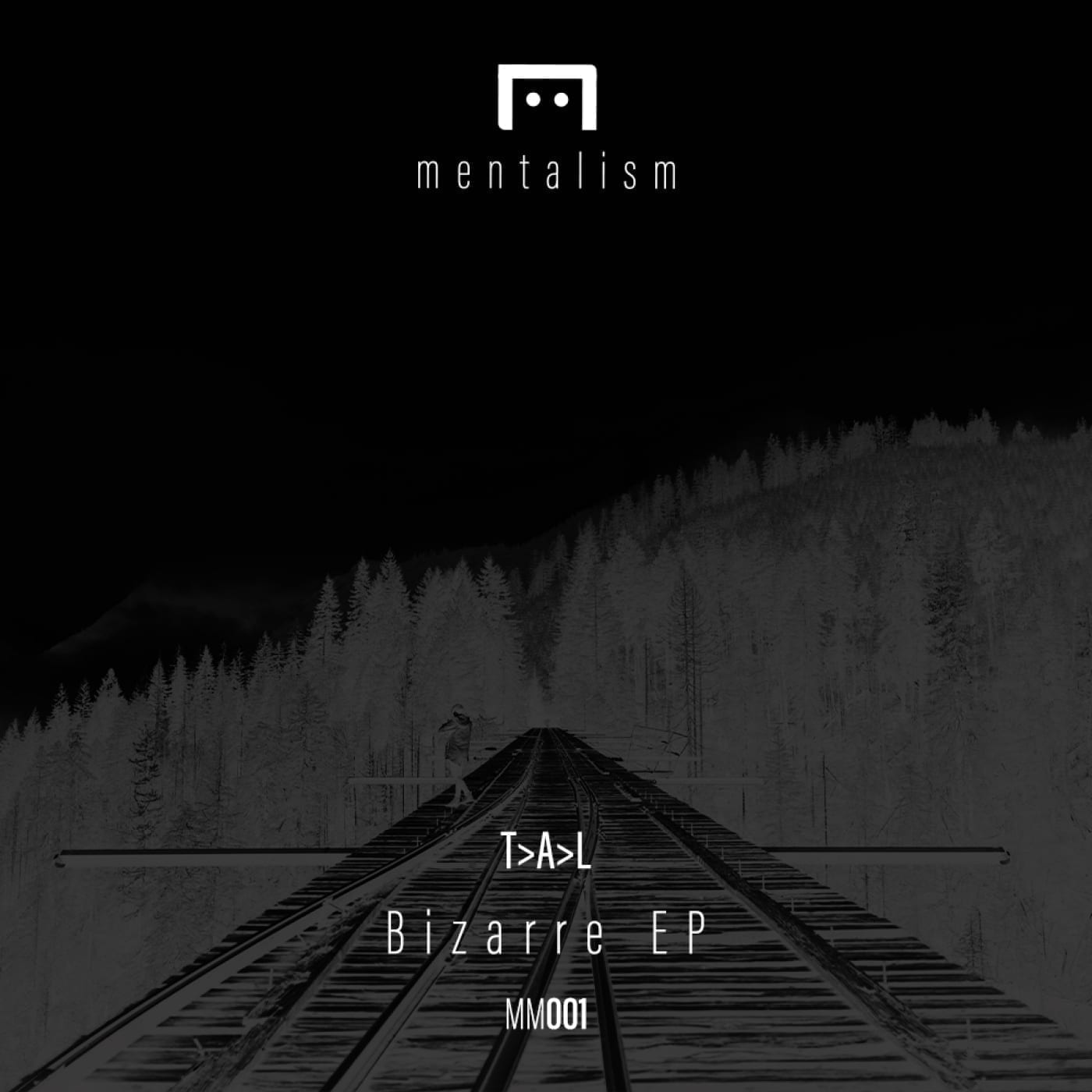 """The first release on the newborn label Mentalism comes by TAL, with his """"Bizarre EP"""" MM001"""