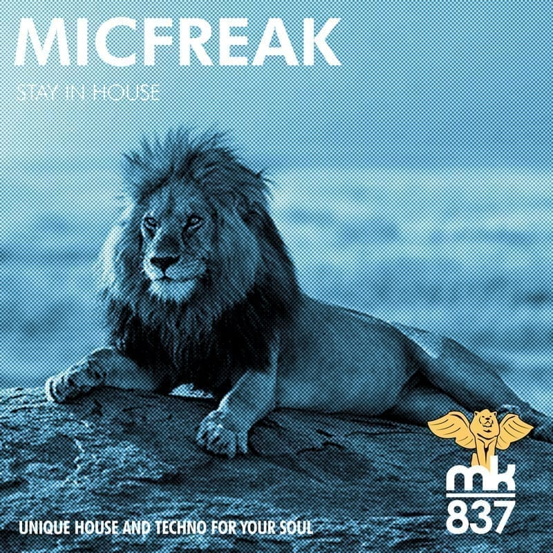 "Micfreak brings you ""Stay In House"", out soon on MK837"