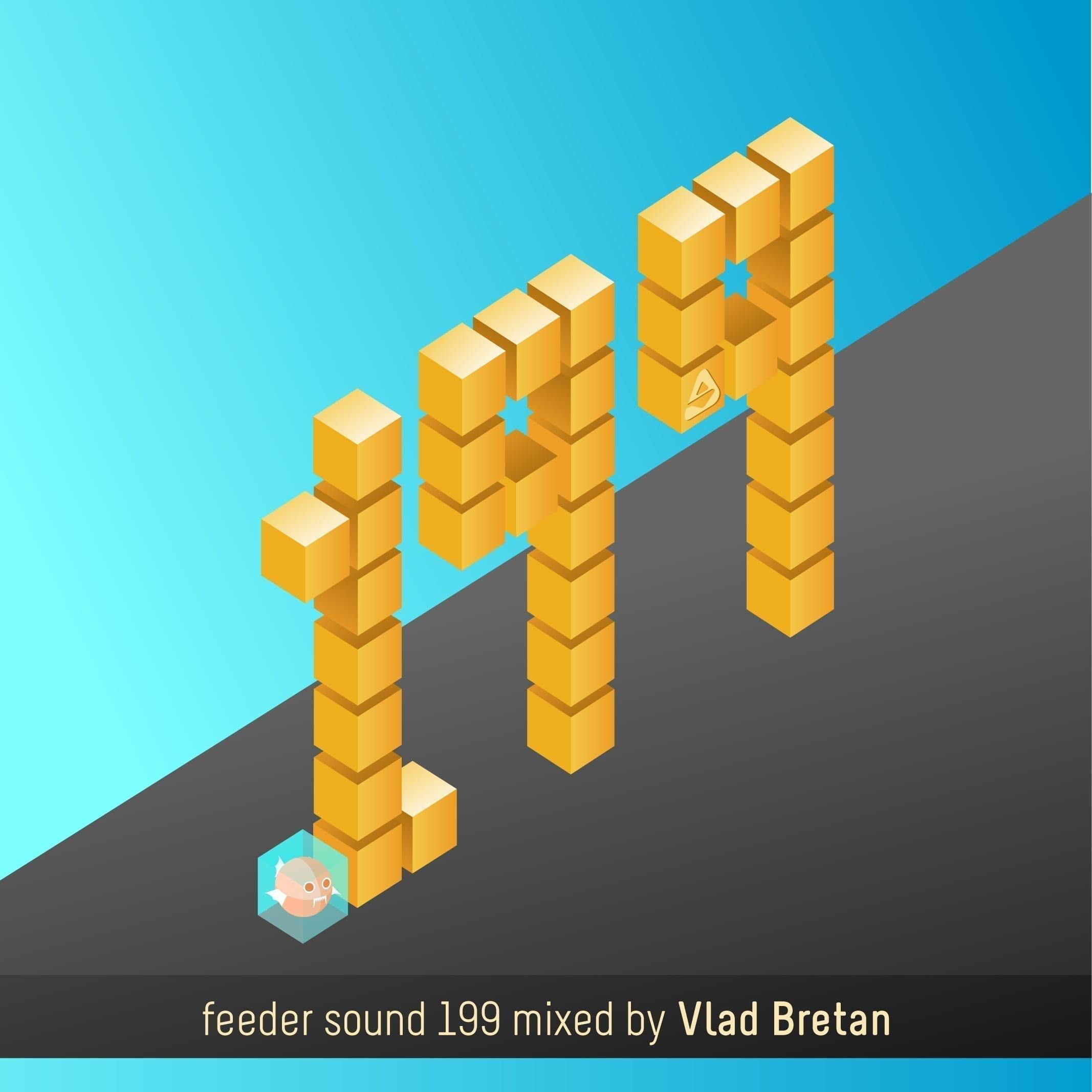 feeder sound 199 mixed by Vlad Bretan