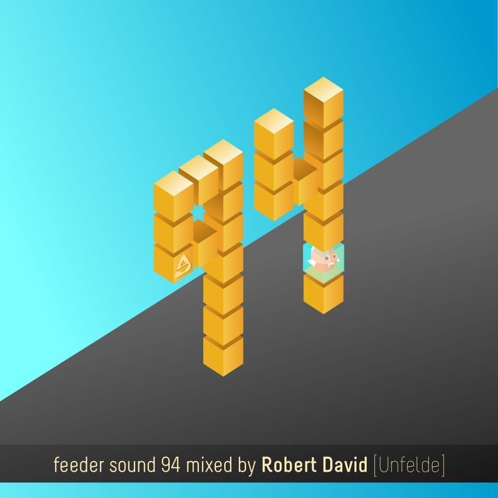 feeder sound 94 mixed by Robert David [Unfelde]