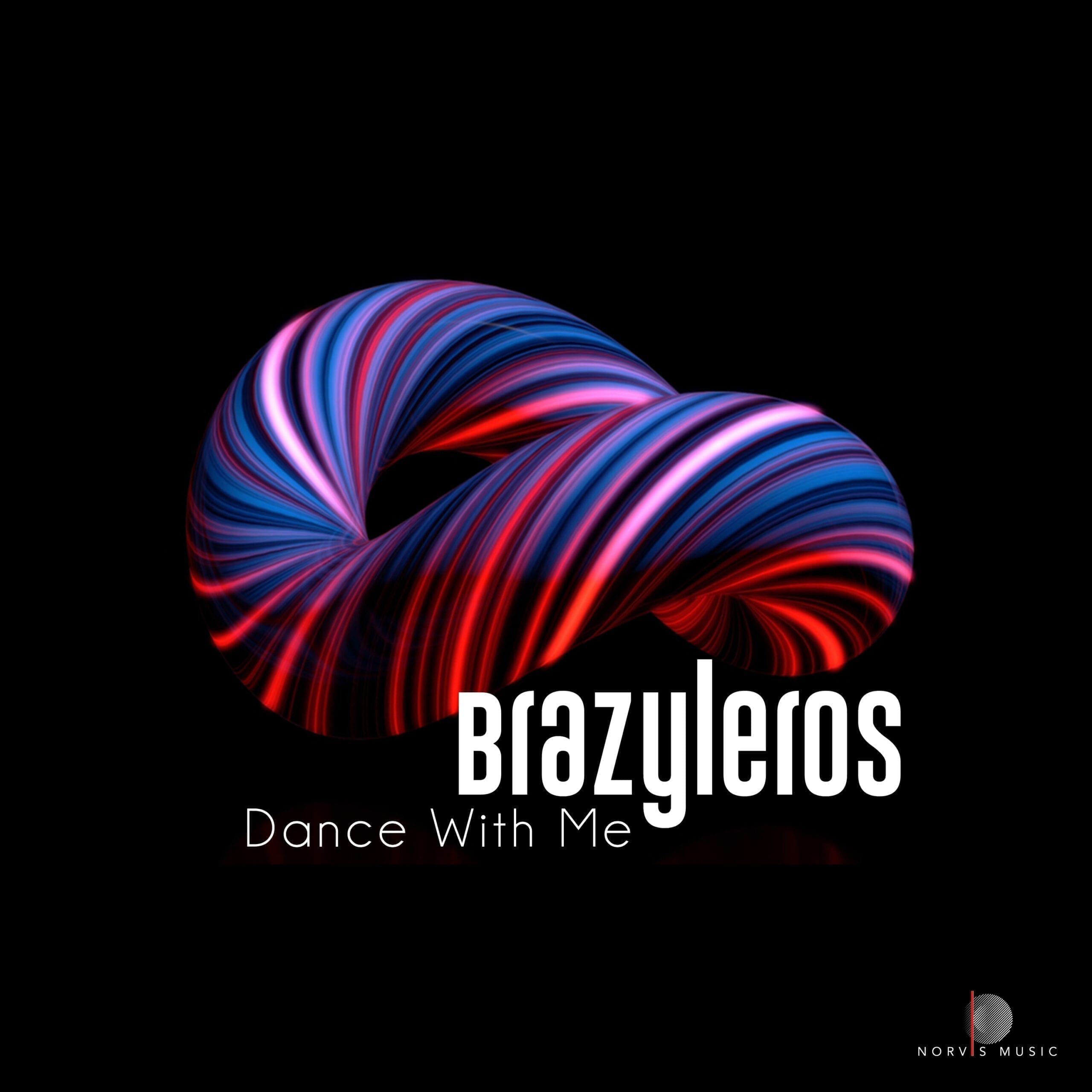 "Brazyleros are back on Norvis Music with ""Dance with me"""