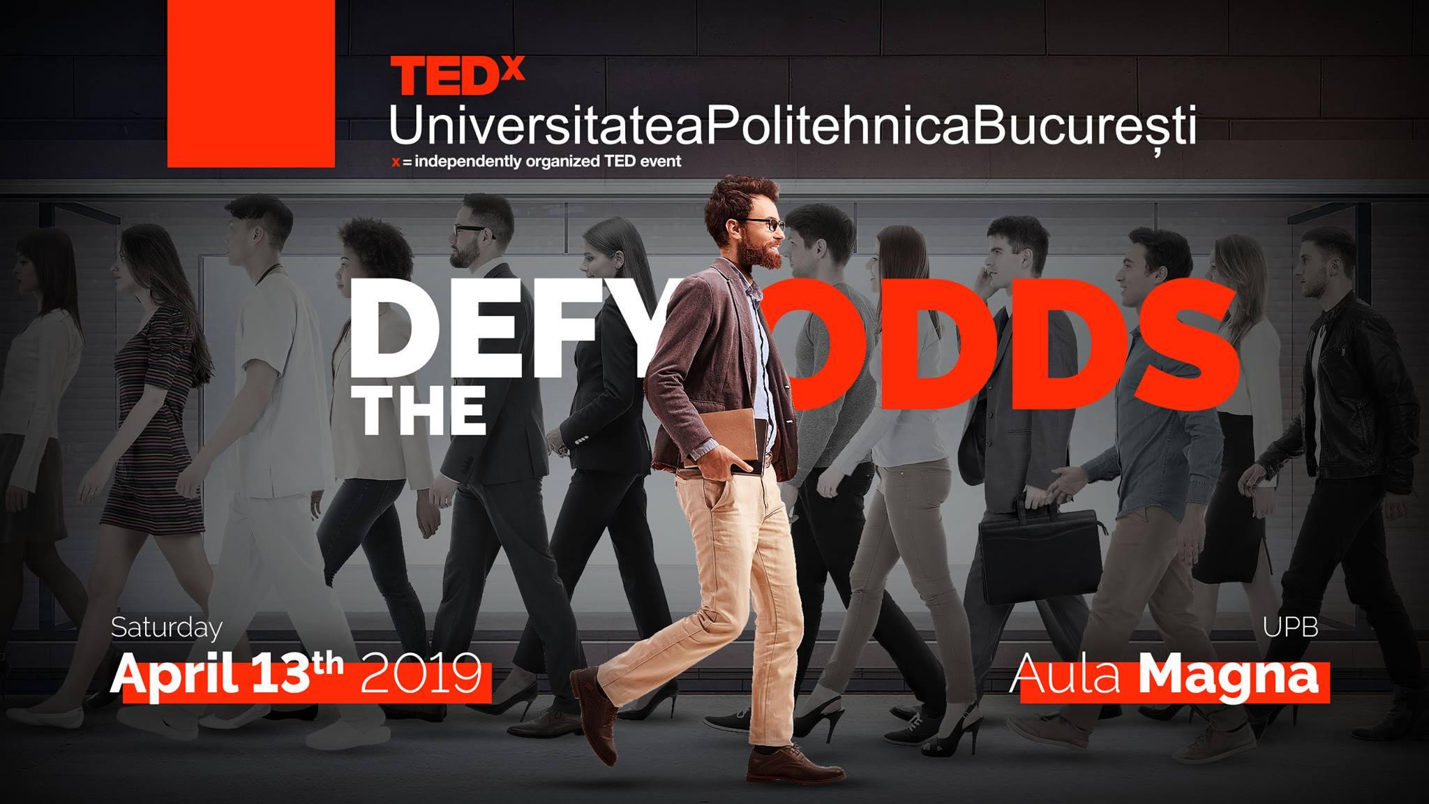 TEDxUniversitateaPolitehnicaBucurești 2019 | Defy The Odds
