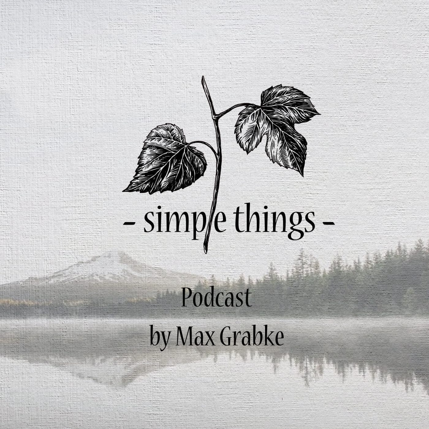 CoverSimple Things Podcast by Max Grabke