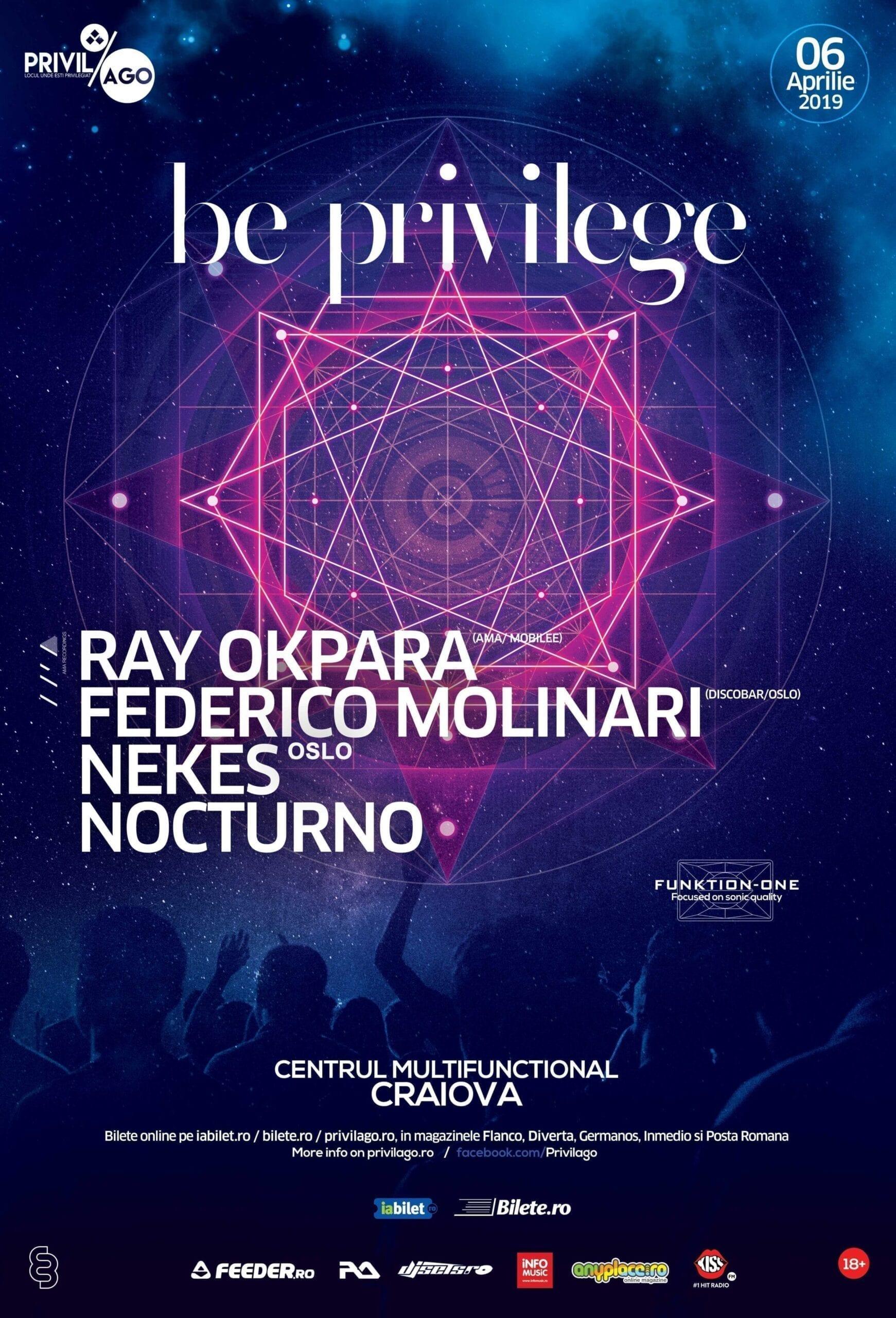 Be Privilege w./ Ray Okpara, Federico Molinari, Nekes, Nocturno @ Centrul Multifunctional Craiova