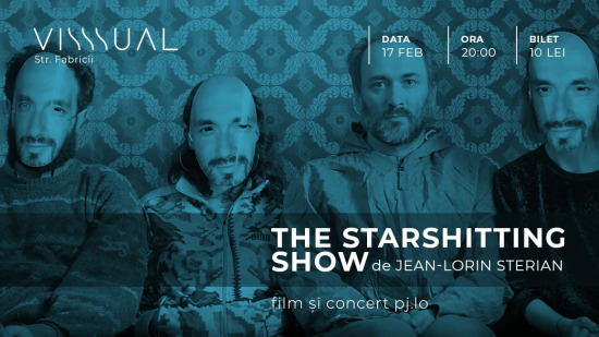 The Starshitting Show (Jean-Lorin Sterian) [proiecție + concert]
