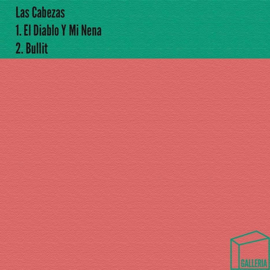 Las Cabezas 'El Diablo Y Mi Nena / Bullit' Galleria Records