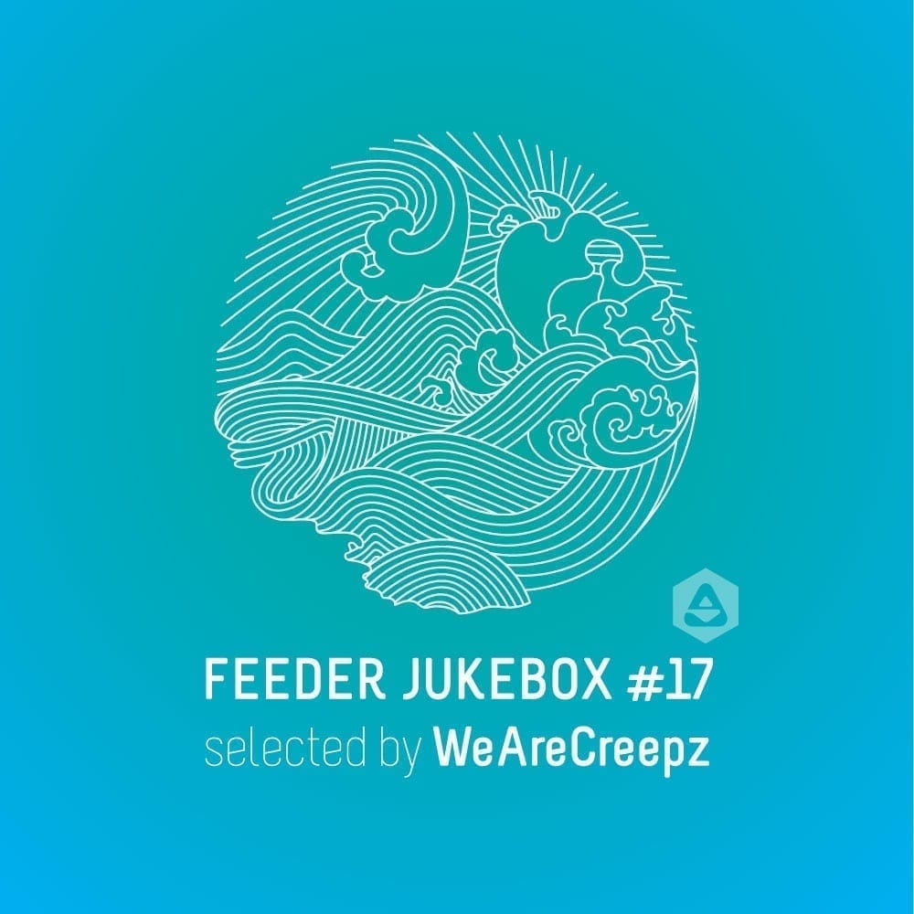 feeder jukebox #17 selected by We Are Creepz