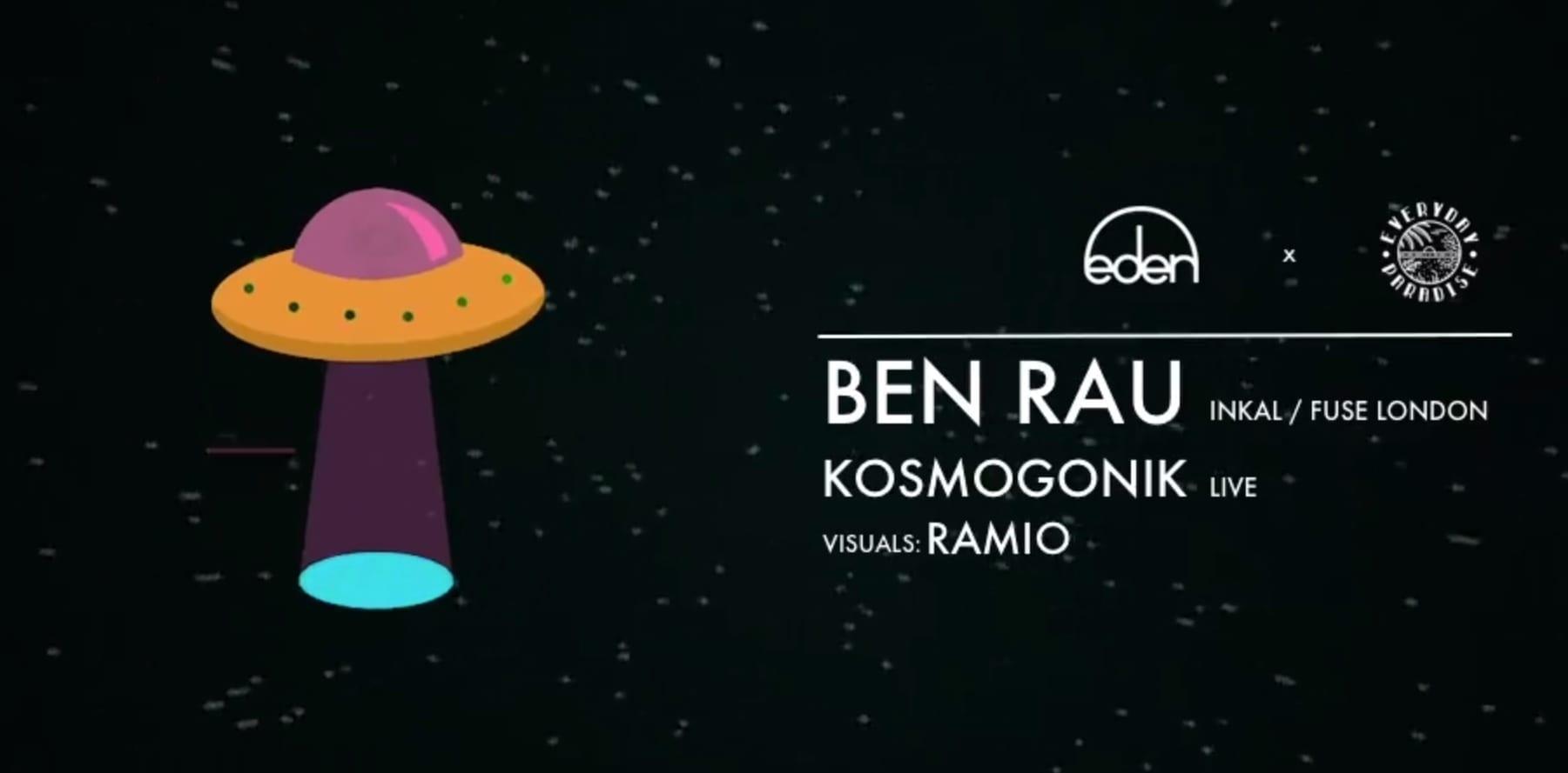 Ben Rau (Inkal, Fuse) & Kosmogonik Live [at] Eden