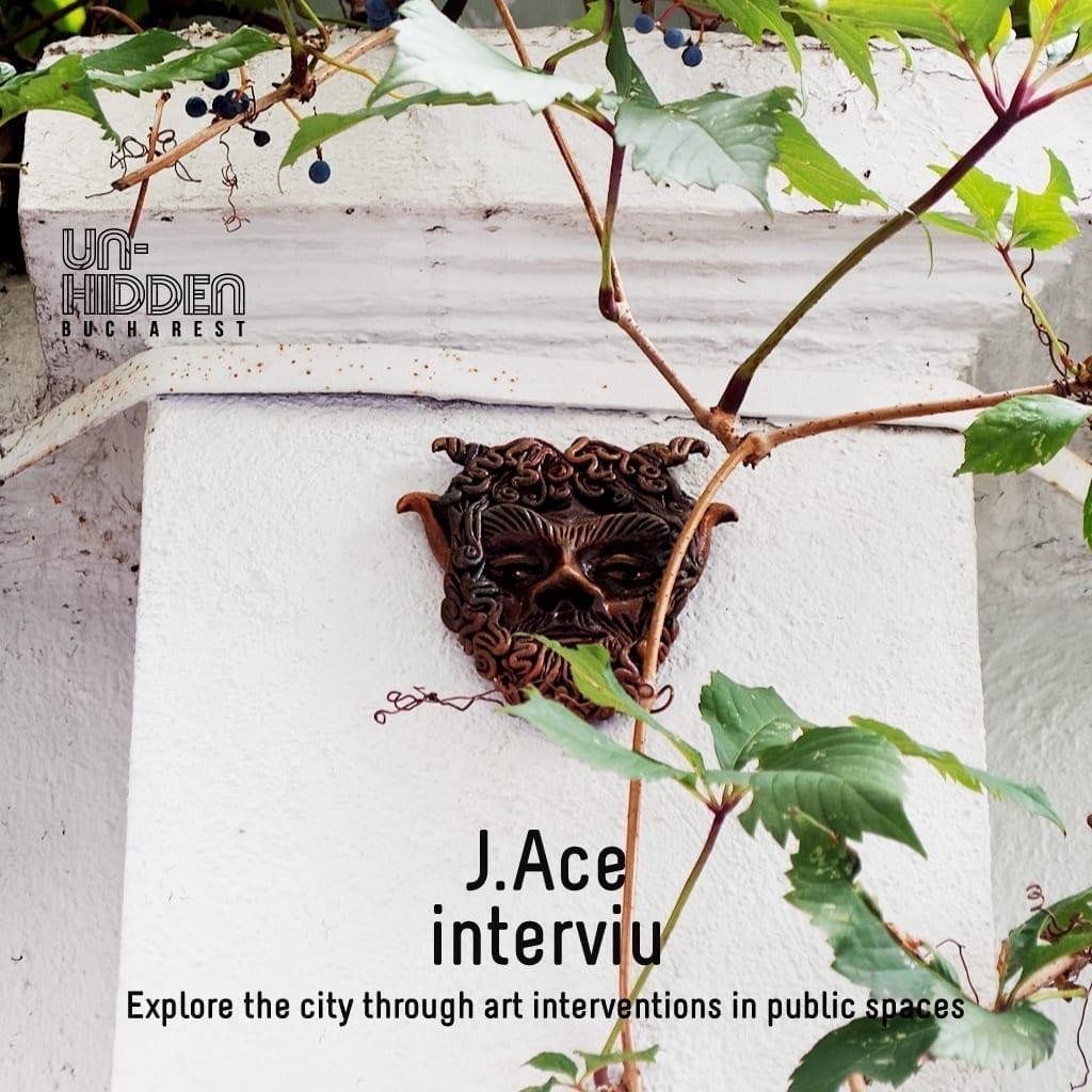 Interviu cu J.Ace – Un-hidden Bucharest