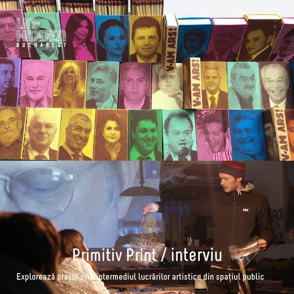 Interviu cu Primitiv Print – Un-hidden Bucharest