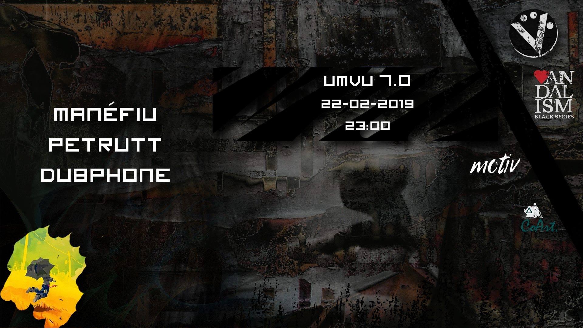 UMVU 7.0 w/ Manéfiu Petrutt Dubphone @ Motiv