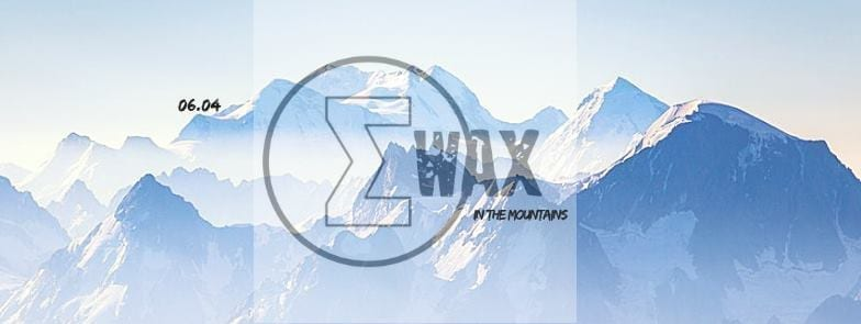 EWax In The Mountains #2