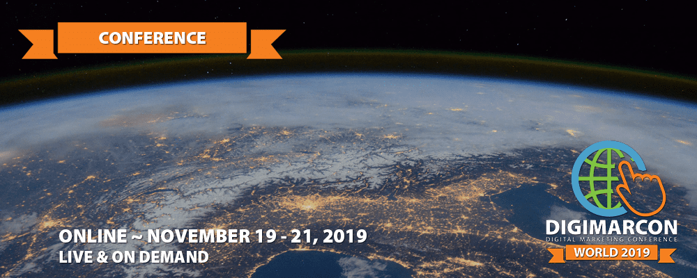 DigiMarCon World 2019 Digital Marketing Conference & Exhibition will be held Online from November 19th to 21st, 2019, available live stream and on-demand.
