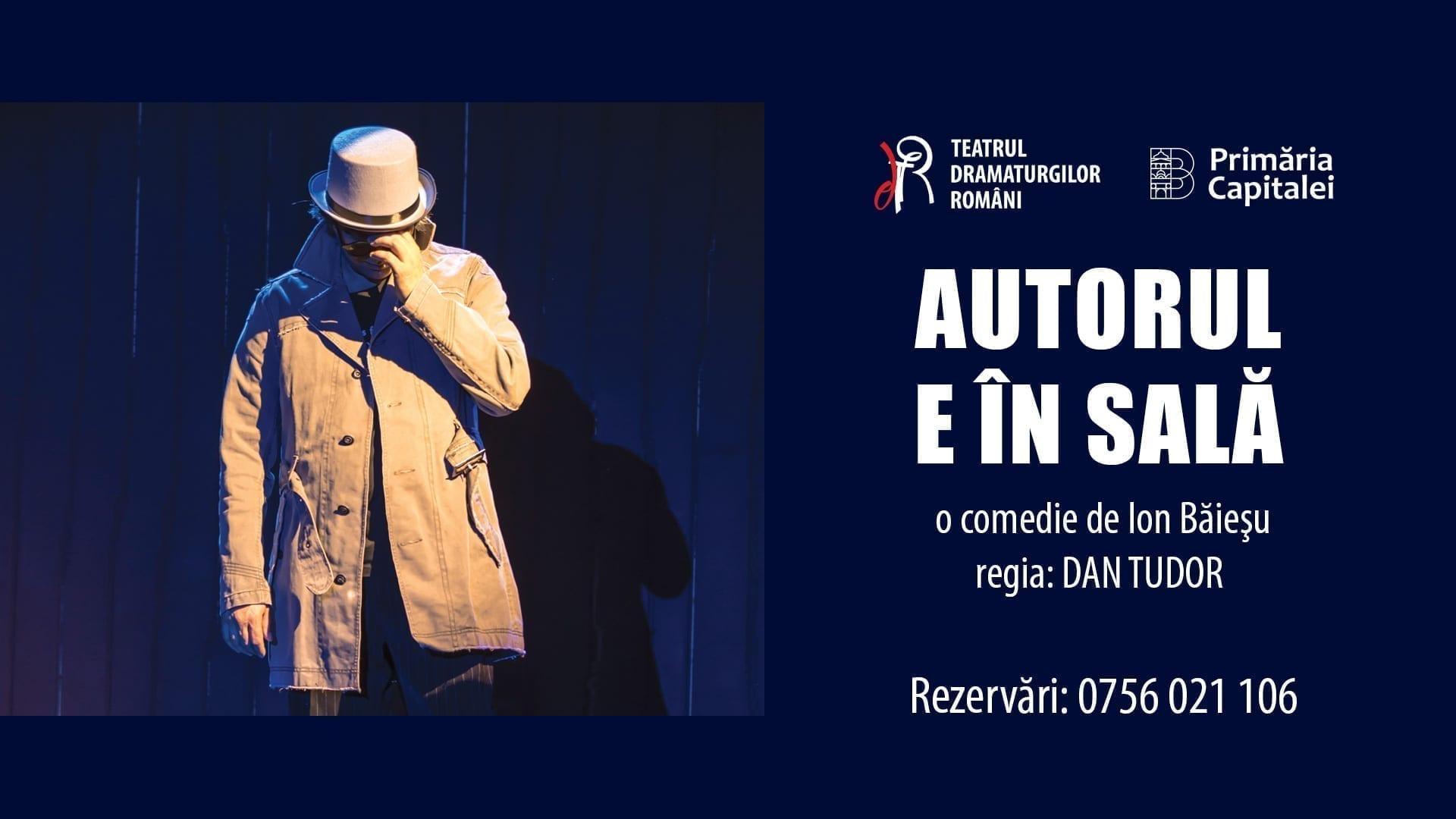 AUTORUL E ÎN SALĂ, regia Dan Tudor