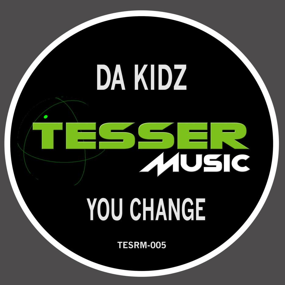 "Tesser Music welcomes back DA KIDZ with ""You Change""."