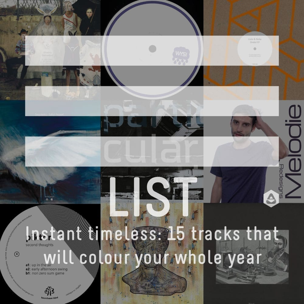 Instant timeless: 15 tracks that will colour your whole year [2019]