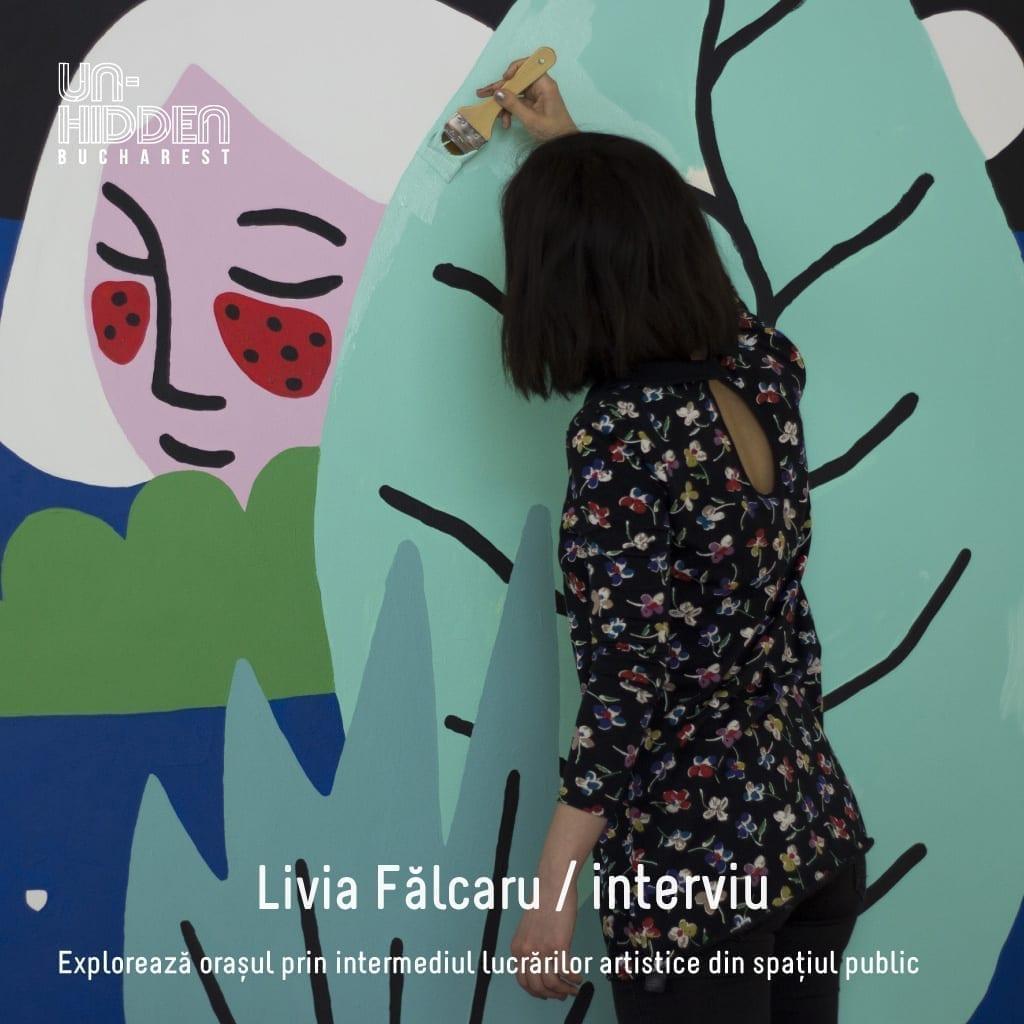 Interviu cu Livia Fălcaru – Un-hidden Bucharest