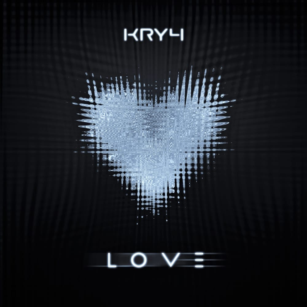 "The Cypriot electronic music producer KRY4 presents ""Love"""