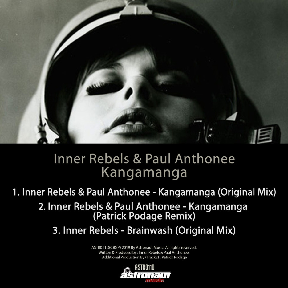 """Astronaut Music is back to present a new amazing ep. This is the time for """"Kangamanga"""" by Inner Rebels & Paul Anthonee."""
