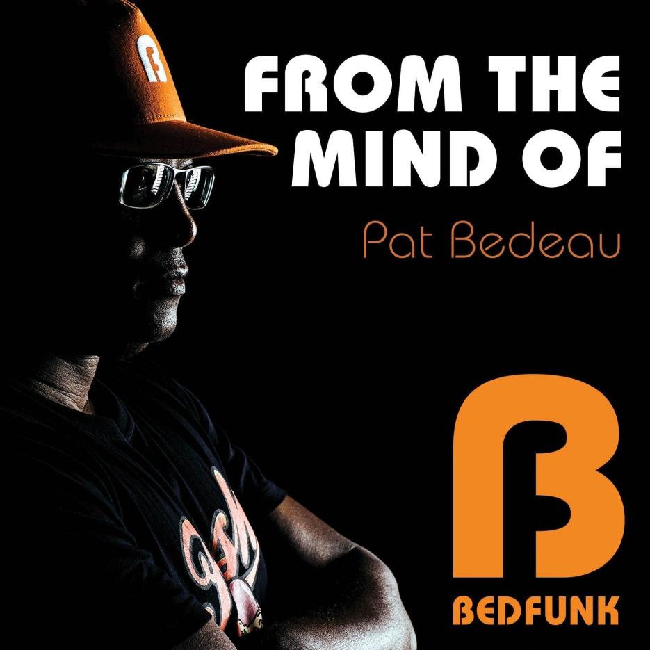 Pat Bedeau 'From The Mind Of' Album - Bedfunk
