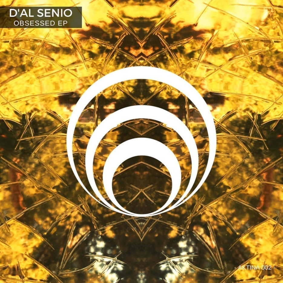 """D'AL SENIO is back with a brand new release titled """"Obsessed Ep"""""""