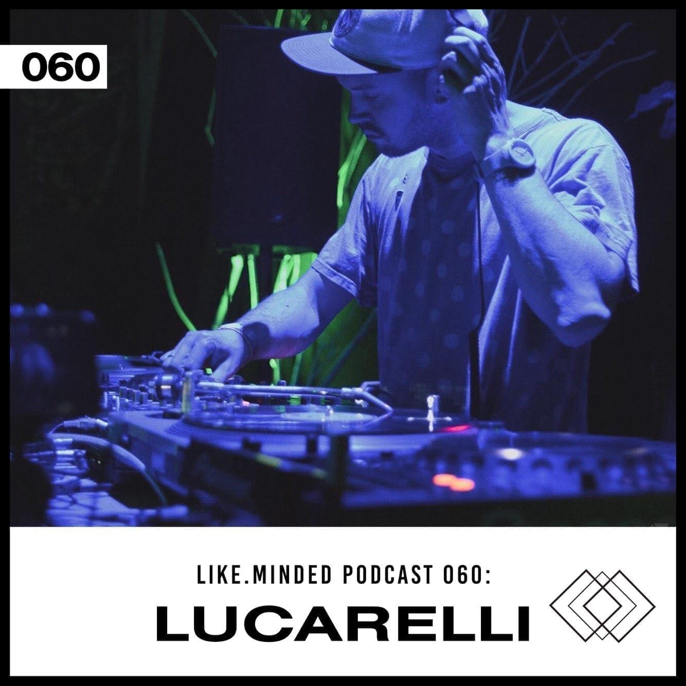 Like.Minded Podcast 060: Lucarelli