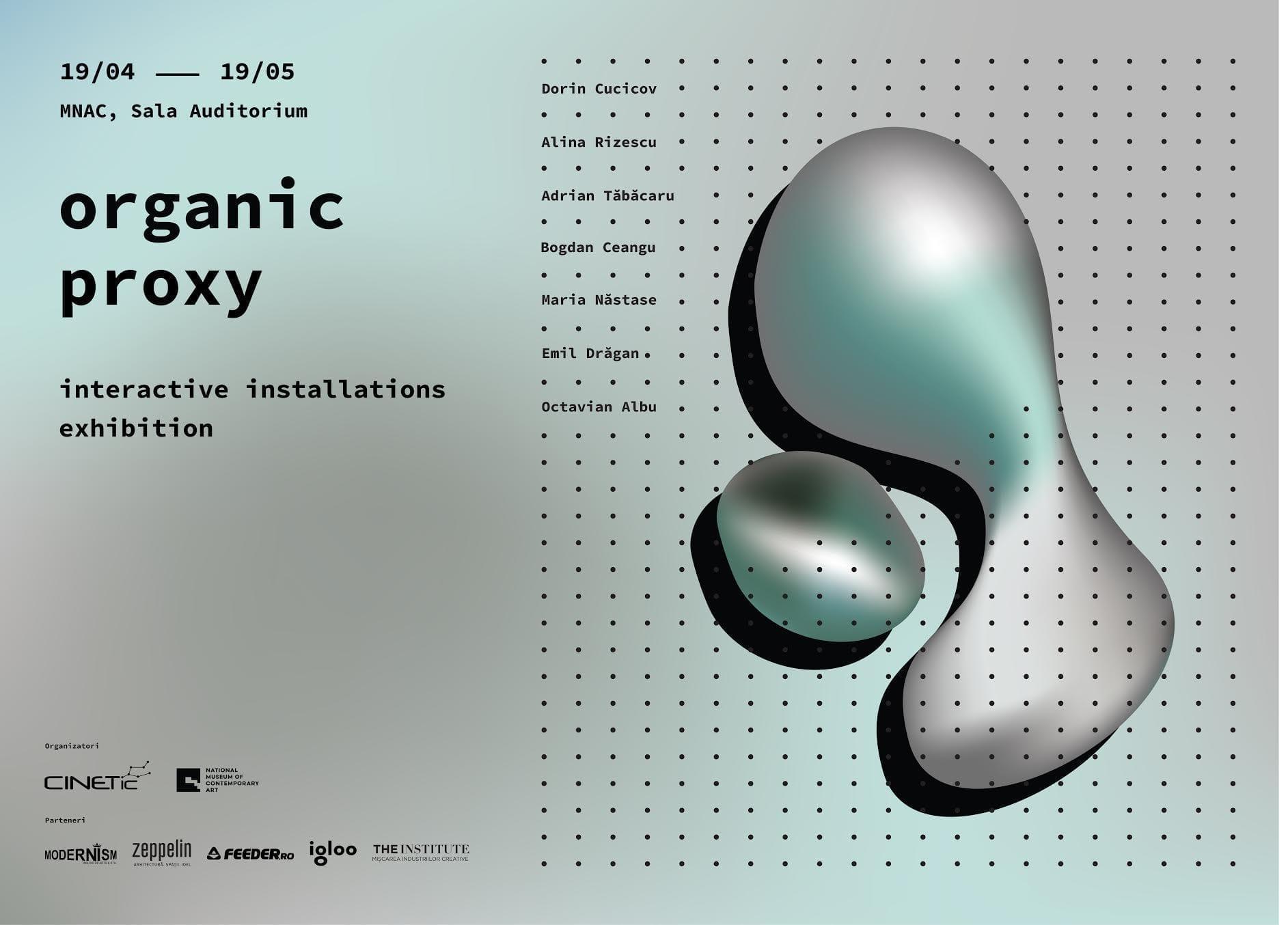 Organic Proxy - Expoziție de instalații interactive @ MNAC