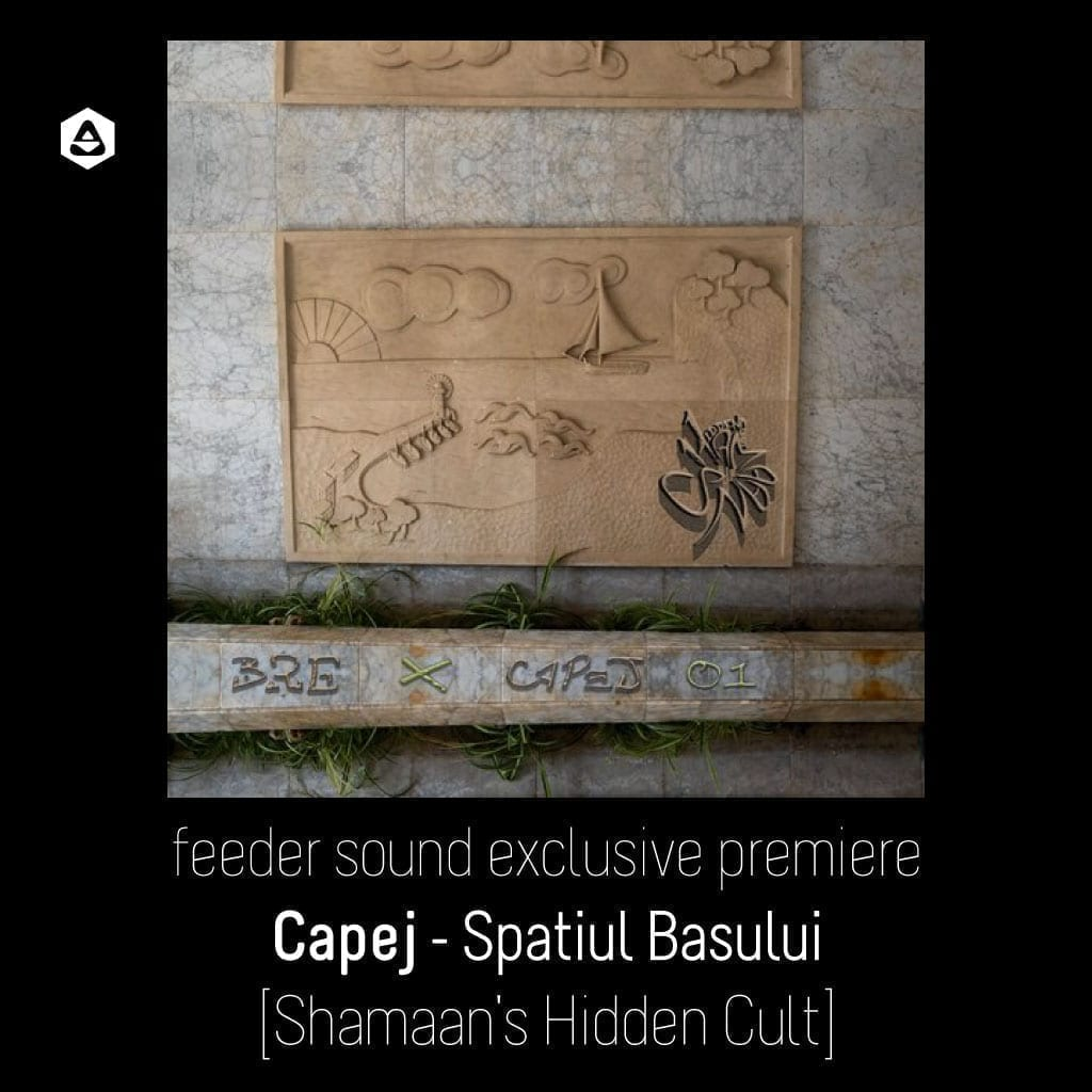 feeder sound exclusive premiere: Capej - Spatiul Basului [Shamaan's Hidden Cult] cover