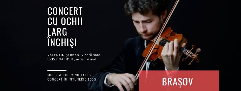 Concert cu ochii larg închiși / Brașov