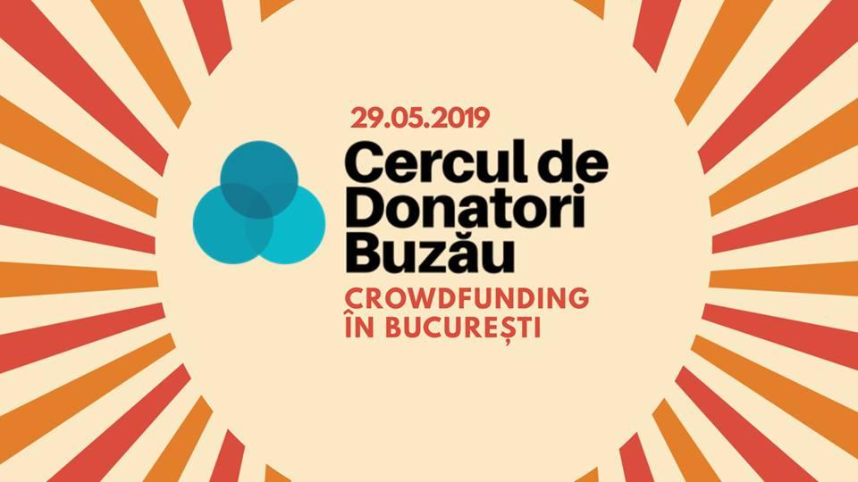 Cercul de Donatori Buzău - Crowdfunding în București