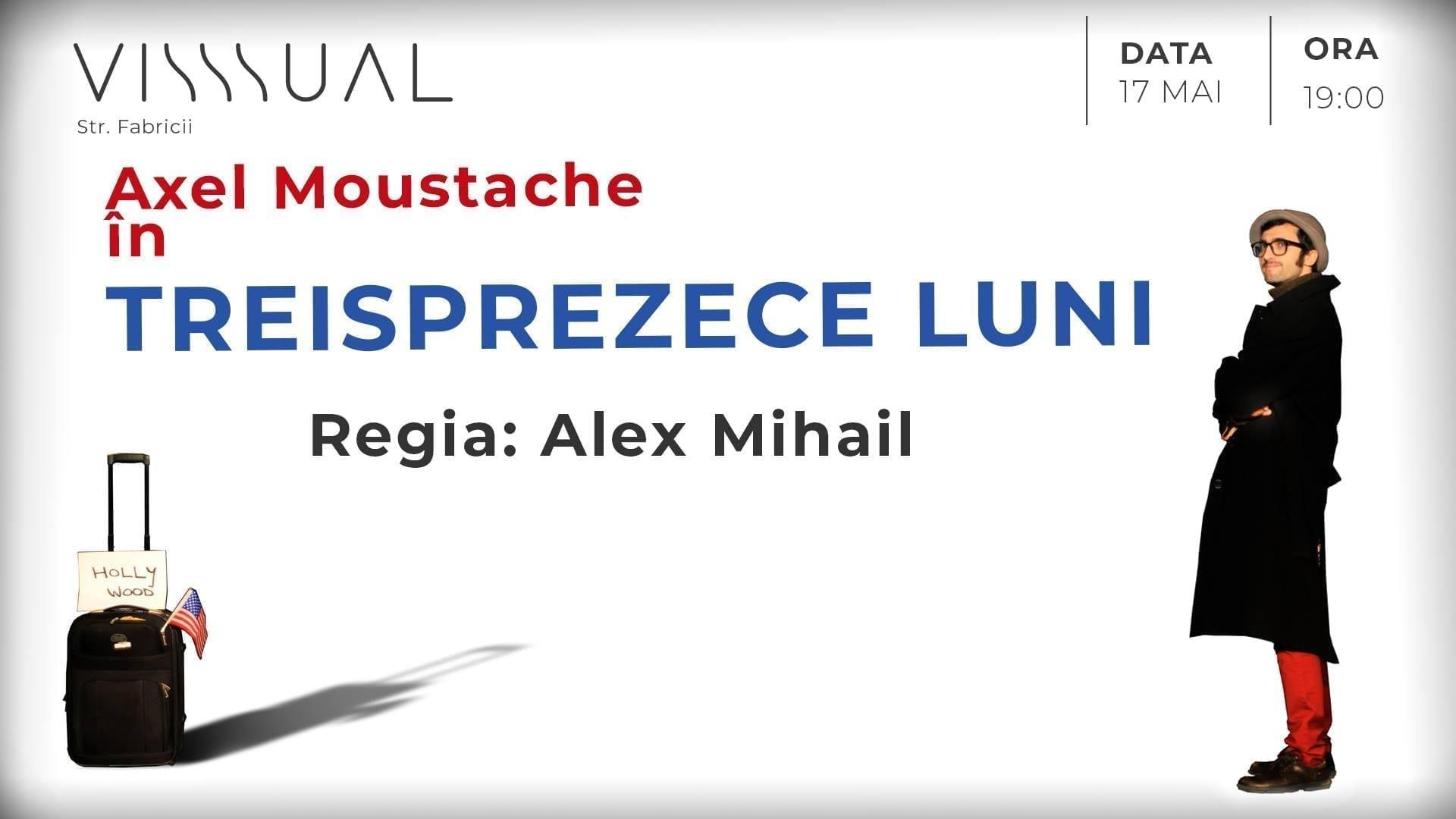 Treisprezece Luni By Axel Moustache [teatru] - Visssual