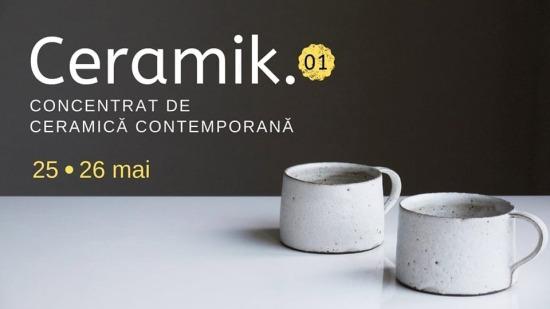 Ceramik. | Concentrat de ceramică contemporană